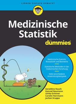Medizinische Statistik für Dummies von Grittner,  Ulrike, Kruppa,  Jochen, Neumann,  Konrad, Rauch,  Geraldine