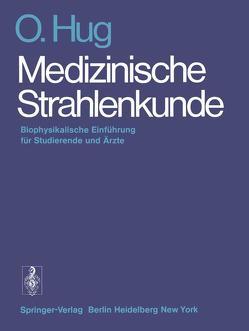 Medizinische Strahlenkunde von Hug,  O.