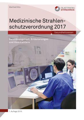 Medizinische Strahlenschutzverordnung 2017 von Ditto,  Manfred