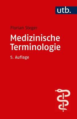 Medizinische Terminologie von Steger,  Florian