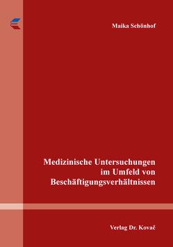 Medizinische Untersuchungen im Umfeld von Beschäftigungsverhältnissen von Schönhof,  Maika