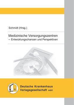 Medizinische Versorgungszentren von Schmidt,  Martina