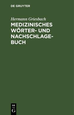 Medizinisches Wörter- und Nachschlagebuch von Griesbach,  Hermann