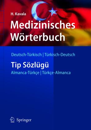 Medizinisches Wörterbuch Deutsch-Türkisch / Türkisch-Deutsch von Kavala,  Hüseyin
