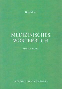 Medizinisches Wörterbuch Deutsch-Latein von Meier,  Hans