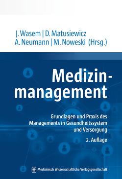 Medizinmanagement von Matusiewicz ,  David, Neumann,  Anja, Noweski,  Michael, Wasem,  Jürgen