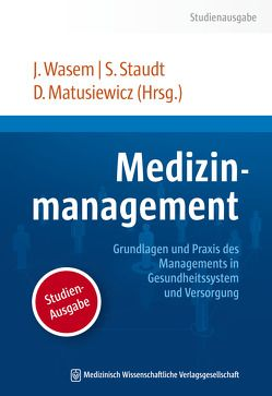 Medizinmanagement von Matusiewicz ,  David, Staudt,  Susanne, Wasem,  Jürgen
