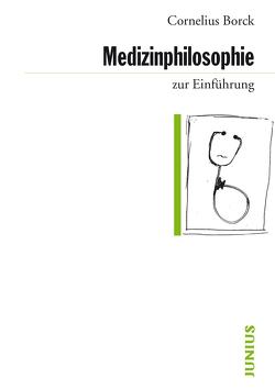 Medizinphilosophie zur Einführung von Borck,  Cornelius