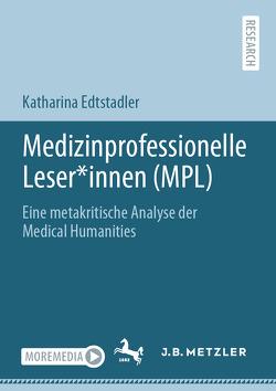 Medizinprofessionelle Leser*innen (MPL) von Edtstadler,  Katharina