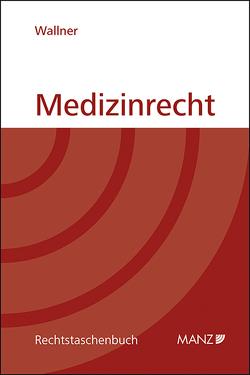 Medizinrecht von Wallner,  Felix