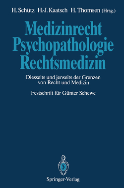 Medizinrecht — Psychopathologie — Rechtsmedizin von Kaatsch,  Hans-Jürgen, Schütz,  Harald, Thomsen,  Holger