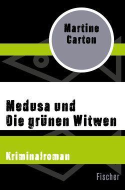 Medusa und Die grünen Witwen von Carton,  Martine, Lange,  Silke, Soer,  Josh van