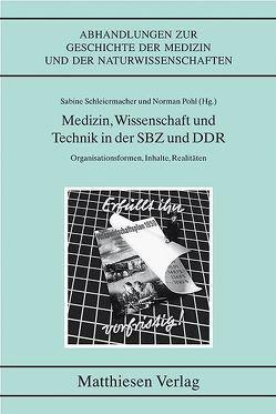 Medzin, Wissenschaft und Technik in der SBZ und DDR von Pohl,  Norman, Schleiermacher,  Sabine
