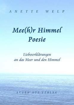Mee(h)r Himmel Poesie von Welp,  Anette