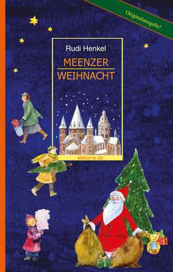 Meenzer Weihnacht von Henkel,  Rudi