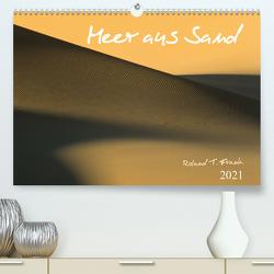 Meer aus Sand (Premium, hochwertiger DIN A2 Wandkalender 2021, Kunstdruck in Hochglanz) von T. Frank,  Roland