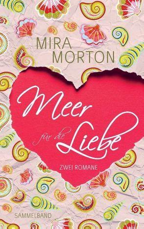 Meer für die Liebe von Morton,  Mira