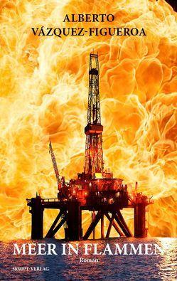 Meer in Flammen von Eumann-Klaue,  Dorit, Vázquez-Figueroa,  Alberto