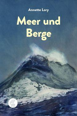 Meer und Berge von Lory,  Annette