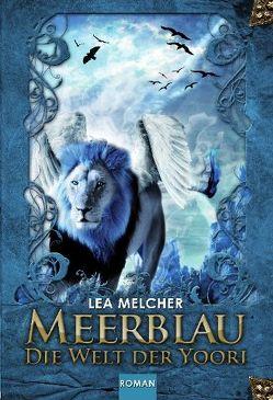 Meerblau – Die Welt der Yoori von Melcher,  Lea