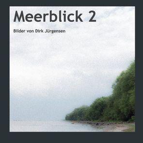 Meerblick 2 von Jürgensen - Düsseldorf,  Dirk