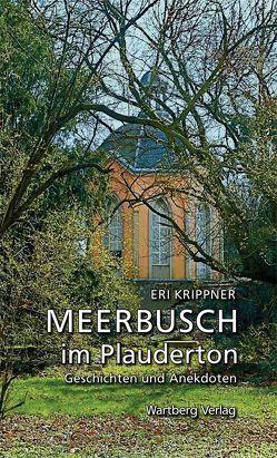 Meerbusch im Plauderton – Geschichten und Anekdoten von Krippner,  Eri
