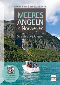 Meeresangeln in Norwegen von Korn,  Rainer, Rose,  Sebastian