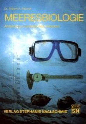 Meeresbiologie von Naglschmid,  Friedrich, Patzner,  Robert A