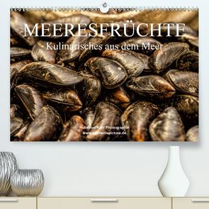 Meeresfrüchte (Premium, hochwertiger DIN A2 Wandkalender 2021, Kunstdruck in Hochglanz) von Kahl,  Hubertus