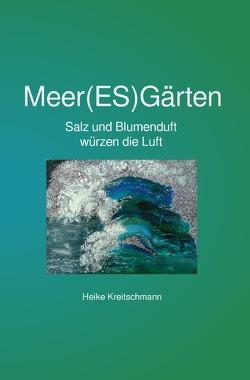 Meer(ES)Gärten von Kreitschmann,  Heike