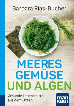 Meeresgemüse und Algen. Kompakt-Ratgeber von Rias-Bucher,  Barbara