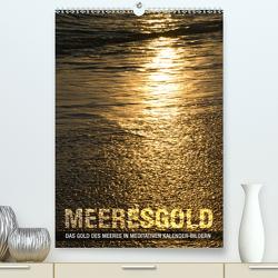 Meeresgold (Premium, hochwertiger DIN A2 Wandkalender 2021, Kunstdruck in Hochglanz) von bilwissedition.com Layout: Babette Reek,  Bilder: