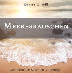 Meeresrauschen von O'Neill,  Dennis