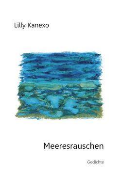 Meeresrauschen – Gedichte von Kanexo,  Lilly