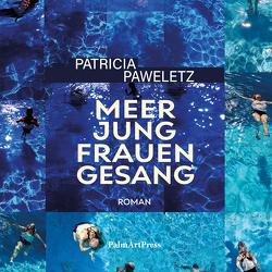 Meerjungfrauengesang von Paweletz,  Patricia