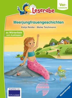 Meerjungfrauengeschichten – Leserabe ab Vorschule – Erstlesebuch für Kinder ab 5 Jahren von Reider,  Katja, Teichmann,  Meike