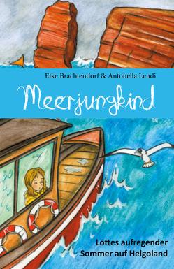 Meerjungkind von Brachtendorf,  Elke, Lendi,  Antonella