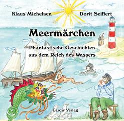 Meermärchen – Phantastische Geschichten aus dem Reich des Wassers von Michelsen,  Klaus, Seiffert,  Dorit