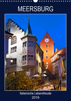 MEERSBURG – Italienische Lebensfreude (Wandkalender 2019 DIN A3 hoch) von boeTtchEr,  U