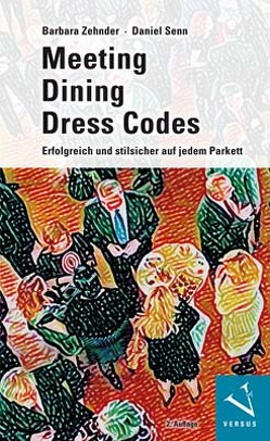 Meeting · Dining · Dress Codes von Senn,  Daniel, Zehnder,  Barbara