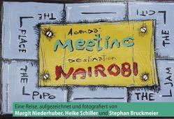 Meeting Nairobi von Bruckmeier,  Stephan, Niederhuber,  Margit, Schiller,  Heike