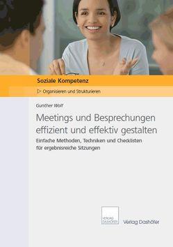 Meetings und Besprechungen effizient und effektiv gestalten von Gunther,  Wolf