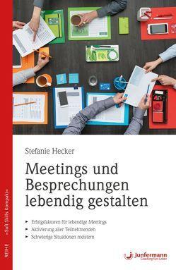 Meetings und Besprechungen lebendig gestalten von Hecker,  Stefanie