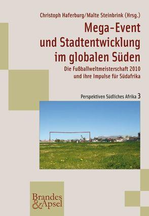 Mega-Event und Stadtentwicklung im globalen Süden von Haferburg,  Christoph, Steinbrink,  Malte