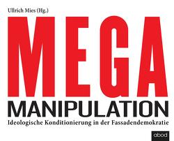 Mega-Manipulation von Mies,  Ullrich, Wolf,  Klaus B.