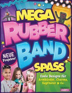 Mega Rubberband Spaß von Dorsey,  Colleen, Letmathe,  Angela