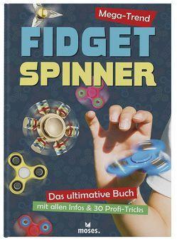 Mega-Trend Fidget Spinner von Lynn,  Lorri, Murray,  Peter