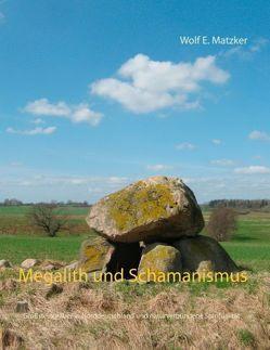 Megalith und Schamanismus von Matzker,  Wolf E.