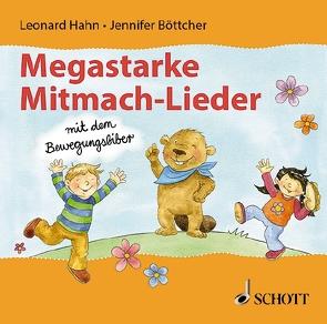 Megastarke Mitmachlieder – mit dem Bewegungsbiber von Böttcher,  Jennifer, Hahn,  Leonard