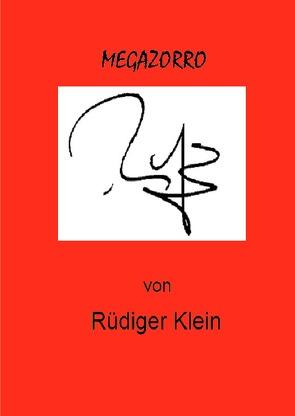 Megazorro von Klein,  Rüdiger